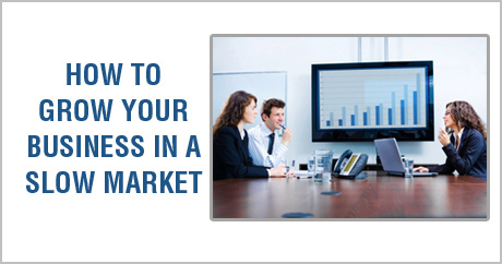 Free Report: How To Grow Your Business In a Slow Market